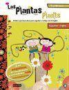 LAS PLANTAS/ PLANTS. LEO & CHUS