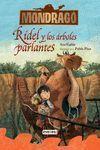MONDRAGO. RIDEL Y LOS ARBOLES PARLANTES. LIBRO 2
