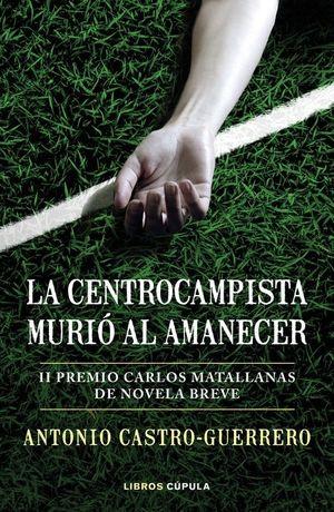 LA CENTROCAMPISTA MURIO AL AMANECER