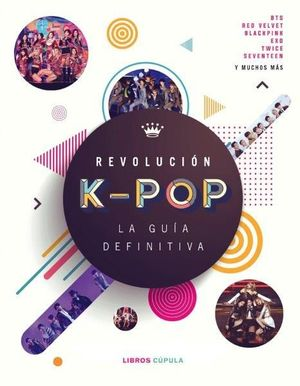 REVOLUCION K-POP LA GUIA DEFINITIVA