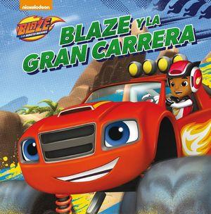 BLAZE Y LA GRAN CARRERA (UN CUENTO DE BLAZE Y LOS MONSTER MACHINES)