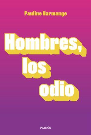 HOMBRES, LOS ODIO