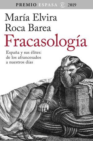 FRACASOLOGIA: ESPAÑA Y SUS ELITES