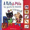 A PEPE&MILA LES GUSTA LA MUSICA