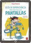 GUIA DE SUPERVIVENCIA ADICTOS A PANTALLA