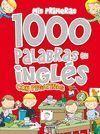 MIS PRIMERAS 1000 PALABRAS EN INGLES CON PEGATINAS