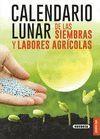 CALENDARIO LUNAR SIEMBRAS Y LABORES AGRICOLAS