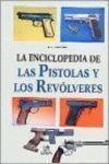 ENCICLOPEDIA DE LAS PISTOLAS Y LOS REVOLVERES, LA