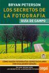 LOS SECRETOS DE LA FOTOGRAFIA. GUIA DE CAMPO