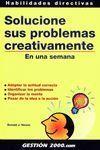 SOLUCIONE SUS PROBLEMAS CREATIVAMENTE