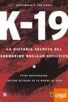 K-19  HISTORIA SECRETA DEL SUBMARINO NUCLEAR SOVIETICO