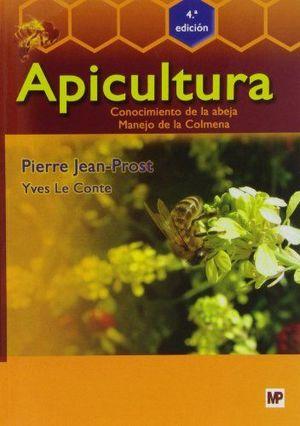 APICULTURA: CONOCIMIENTO DE LA ABEJA. MANEJO DE LA COLMENA. 4ª EDICION