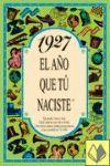 1927 EL AÑO QUE TU NACISTE -A5GRAPAS