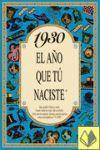 1930 EL AÑO QUE TU NACISTE  -A5GRAPAS