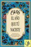 1936 EL AÑO QUE TU NACISTE -A5GRAPAS