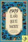 1939 EL AÑO QUE TU NACISTE -A5GRAPAS