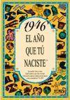 1946 EL AÑO QUE TU NACISTE  -A5GRAPAS