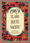 1969 EL AÑO QUE TU NACISTE  -A5GRAPAS