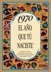 1970 EL AÑO QUE TU NACISTE -A5GRAPAS
