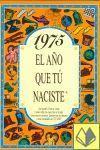 1975 EL AÑO QUE TU NACISTE -A5GRAPAS