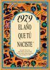1979 EL AÑO QUE TU NACISTE  -A5GRAPAS