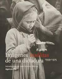 IMAGENES INSOLITAS DE UNA DICTADURA 1939-1975