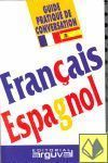 FRANCES ESPAÑOL  GUIA PRACTICA DE CONVERSACION