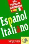 GUIA PRACTICA DE CONVERSACION  ESPAÑOL-ITALIANO