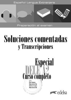 ESPECIAL DELE A2. CURSO COMPLETO. SOLUCIONES COMENTADAS Y TRANSCRIPCIONES. EDICION 2020