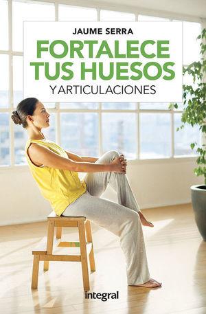 FORTALECE TUS HUESOS Y ARTICULACIONES