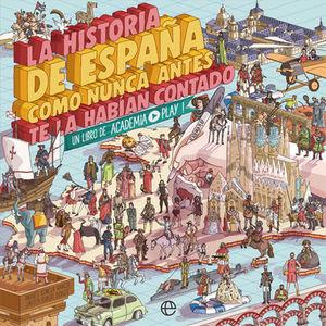 LA HISTORIA DE ESPAÑA COMO NUNCA ANTES TE LA HABIAN CONTADO