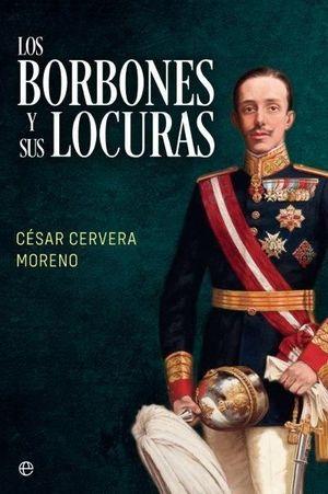 LOS BORBONES Y SUS LOCURAS
