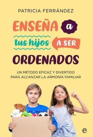 ENSEÑA A TUS HIJOS A SER ORDENADOS