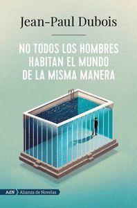 NO TODOS LOS HOMBRES HABITAN EL MUNDO DE LA MISMA MANERA (ADN)