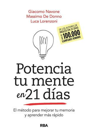 POTENCIA TU MENTE EN 21DIAS. EL METODO PARA MEJORAR TU MEMORIA Y APRENDER MAS RA