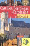 CASTILLOS FORTALEZAS Y CATEDRALES DE ESPAÑA