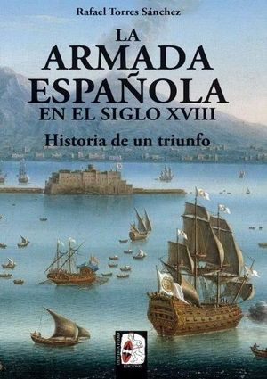ARMADA ESPAÑOLA S XVIII HIST UN TRIUNFO