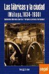 MALAGA 1834-1930 FABRICAS Y LA CIUDAD