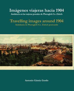 IMAGENES VIAJERAS HACIA 1904 TRAVELLING IMAGES ARO