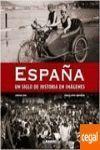 ESPAÑA. UN SIGLO DE HISTORIA EN IMAGENES