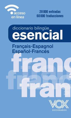 DICCIONARIO ESENCIAL FRANÇAIS-ESPAGNOL / ESPAÑOL-FRANCÉS