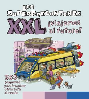LOS SUPERPREGUNTONES XXL ¿CÓMO SERÁ EL FUTURO?