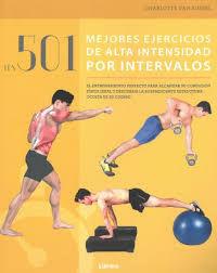 501 MEJORES EJERCICIOS DE ALTA INTENSIDAD POR INTERVALOS,LO